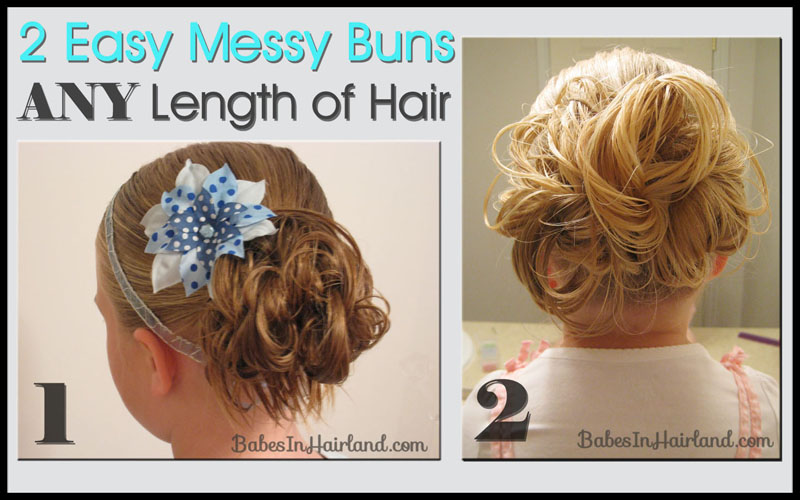 Easy Messy Buns for Short to Long Hair
